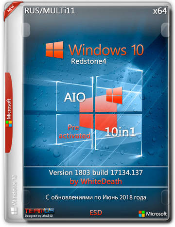 Windows 10 RS4 10n1 v.1803.17134.137 by White Death (x64) (2018) [Multi-11/Rus]