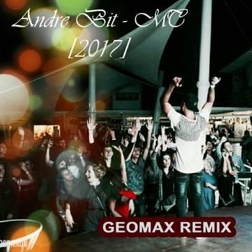 Andre Bit – Mc (Geomax Remix) [2017]